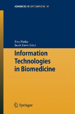 Information Technologies in Biomedicine By Pietka, Ewa (EDT)/ Kawa, Jacek (EDT)